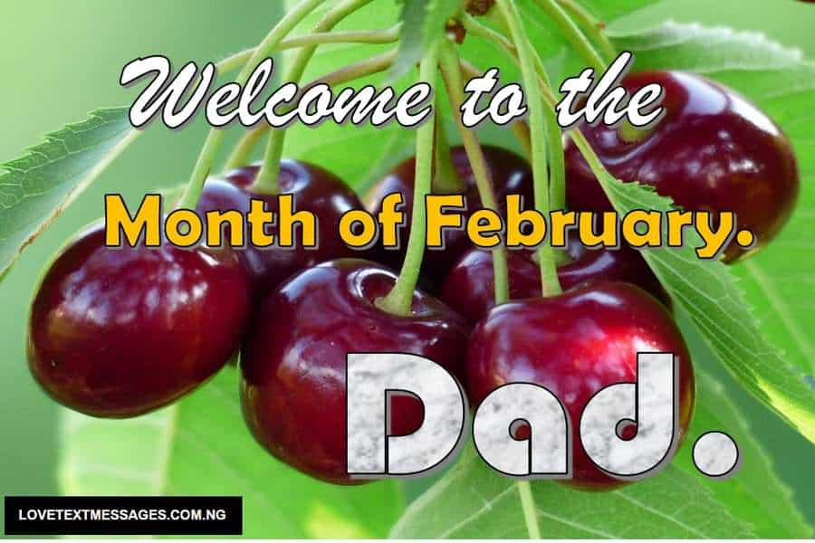 Happy New month of February for Dad