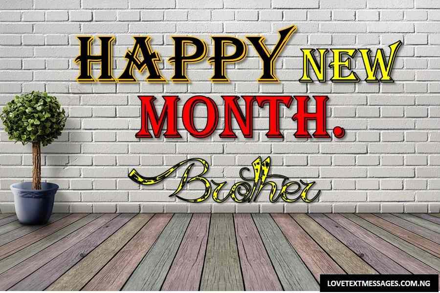 Happy New Month of April to My Brother